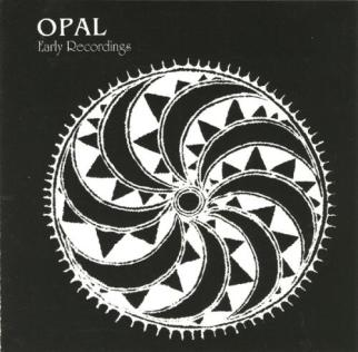 Opal_-_Early_Recordings